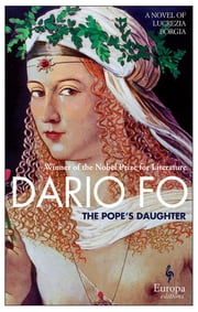 The Pope's Daughter ebook by Dario Fo,Anthony Shugaar