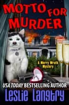 Motto for Murder ebook by Leslie Langtry