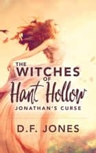 The Witches of Hant Hollow ebook by D. F. Jones