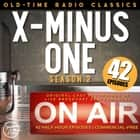 X MINUS ONE: SEASON TWO audiobook by Ray Bradbury, Isaac Asimov, Poul Anderson,...