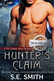 Hunter's Claim: The Alliance Book 1 ebook by S. E. Smith