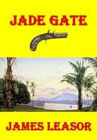 Jade Gate eBook by James Leasor