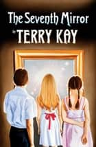 The Seventh Mirror ebook by Terry Kay