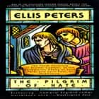 The Pilgrim of Hate - The Tenth Chronicle of Brother Cadfael audiobook by Ellis Peters