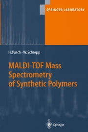 MALDI-TOF Mass Spectrometry of Synthetic Polymers ebook by Harald Pasch,Wolfgang Schrepp