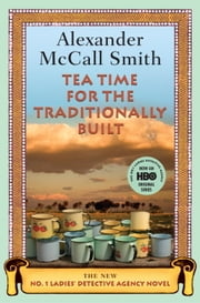 Tea Time for the Traditionally Built ebook by Alexander McCall Smith