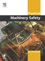 Practical Machinery Safety ebook by Macdonald, David
