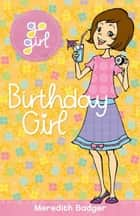 Go Girl: Brthday Girl ebook by Meredith Badger
