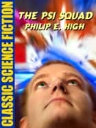 The Psi Squad ebook by Philip E. High