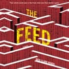 The Feed - A Novel audiobook by Nick Clark Windo, Clare Corbett, Nick Clark Windo