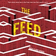 The Feed - A Novel audiobook by Nick Clark Windo