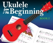 Ukulele from the Beginning Book 2 ebook by Christopher Hussey