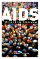 AIDS ebook by The aids2031 Consortium