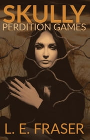 Skully, Perdition Games ebook by L.E. Fraser