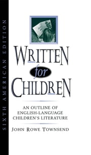 Written for Children - An Outline of English-Language Children's Literature ebook by John Rowe Townsend