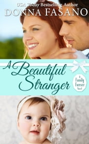 A Beautiful Stranger (A Family Forever, Book 1) ebook by Donna Fasano