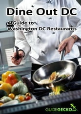 Dine Out DC - Guide to Washington DC Restaurants ebook by Megan Tyson