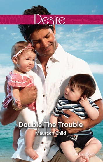 Double The Trouble ebook by Maureen Child
