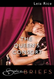The Queen's Consort ebook by Leia Rice
