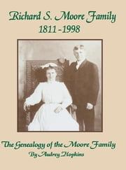 Richard S. Moore Family - The Genealogy of the Moore Family ebook by Turner Publishing