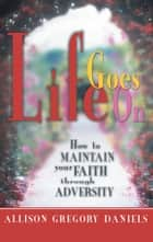 Life Goes On ebook by Allison Gregory Daniels