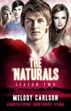 The 'Naturals: Evolution (Episodes 5-8 -- Season 2) ebook by Aaron Patterson, Melody Carlson, K.C. Neal and Robin Parrish