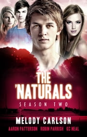 The 'Naturals: Evolution (Episodes 5-8 -- Season 2) ebook by Aaron Patterson,Melody Carlson,K.C. Neal and Robin Parrish