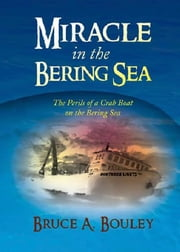 Miracle In The Bering Sea ebook by Bruce Bouley