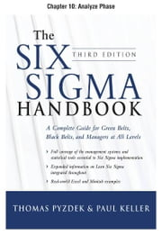 The Six Sigma Handbook, Third Edition, Chapter 10 - Analyze Phase ebook by Thomas Pyzdek,Paul Keller