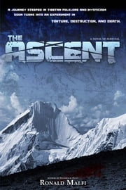 The Ascent: A Novel of Survival ebook by Malfi, Ronald