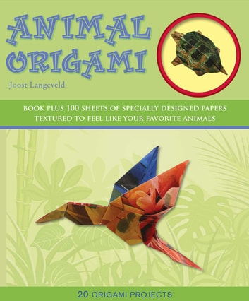 Animal Origami - 20 Origami Projects ebook by Joost Langeveld
