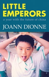 Little Emperors - A Year with the Future of China ebook by JoAnn Dionne