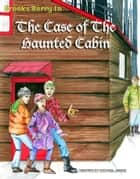 Brooks Berry In The Case of The Haunted Cabin ebook by Michael James