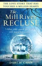 The Mill River Recluse ebook by Darcie Chan