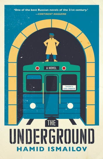The Underground ebook by Hamid Ismailov,Translated by Carol Ermakova