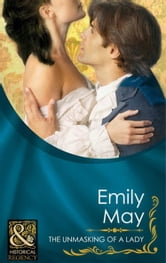 The Unmasking of a Lady (Mills & Boon Historical) ebook by Emily May