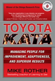 Toyota Kata: Managing People for Improvement, Adaptiveness and Superior Results eBook by Mike Rother