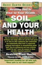 Soil and Your Health ebook by Beatrice Trum Hunter