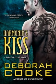 Harmonia's Kiss - A Dragonfire Story ebook by Deborah Cooke