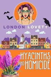 Hyacinths and Homicide ebook by London Lovett