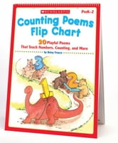 Counting Poems Flip Chart: 20 Playful Poems That Teach Numbers, Counting, and More ebook by Franco, Betsy