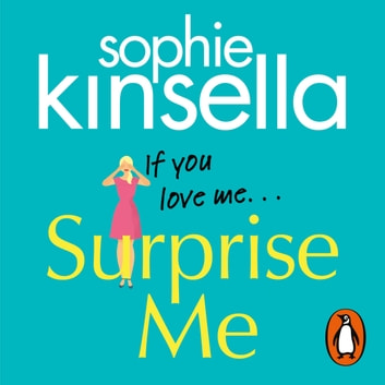 Surprise Me - The Sunday Times Number One bestseller audiobook by Sophie Kinsella