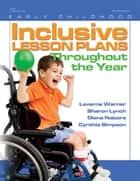 Inclusive Lesson Plans Throughout the Year ebook by Laverne Warner, Sharon Lynch, Diana Nabors,...