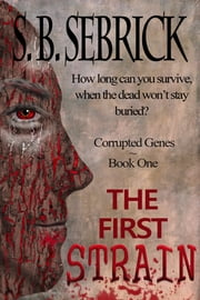 The First Strain ebook by S. B. Sebrick