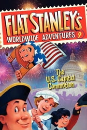 Flat Stanley's Worldwide Adventures #9: The US Capital Commotion ebook by Jeff Brown,Macky Pamintuan