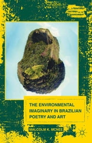 The Environmental Imaginary in Brazilian Poetry and Art ebook by M. McNee