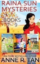 Raina Sun Mystery Boxed Set Vol 3 (Books 7-9) - A Chinese Cozy Mystery ebook by Anne R. Tan