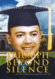 Triumph Beyond Silence ebook by Herbert Hoover Hart