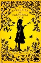 La evolución de Calpurnia Tate ebook by Jacqueline Kelly, Isabel Margelí