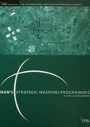 Iran's Strategic Weapons Programmes - A Net Assessment ebook by Gary Samore